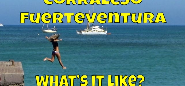 Corralejo Fuerteventura – What is it like?