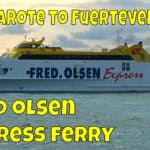Fred Olsen Express Ferry – Lanzarote to Fuerteventura