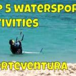 Top 5 Fuerteventura Watersports Activities