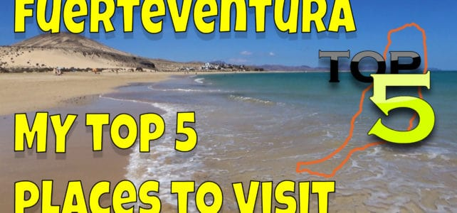 My Top 5 Places To Visit In Fuerteventura