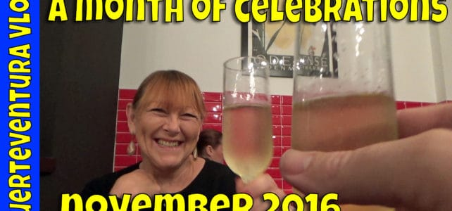 Fuerteventura Vlog November 2016 – Celebrations