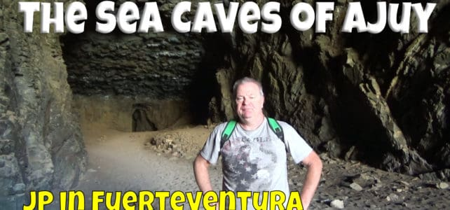 The Caves of Ajuy, Fuerteventura – Las Cuevas de Ajuy