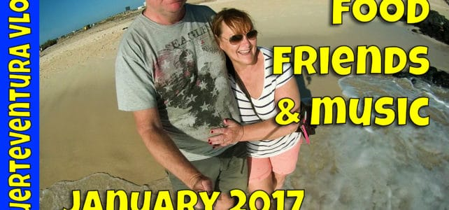 Fuerteventura Vlog January 2017 – Food, Friends and Music