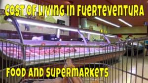 Cost of living in Fuerteventura – food & supermarkets