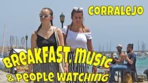 People watching in Corralejo – breakfast and music too