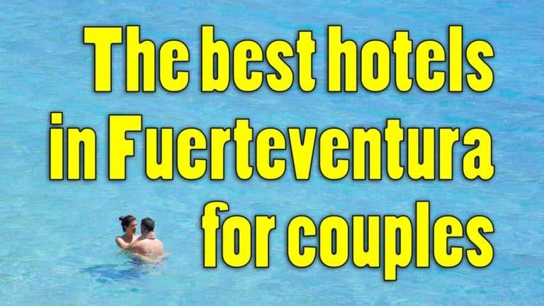 Best hotels in Fuerteventura for couples | Adult only hotels in Fuerteventura