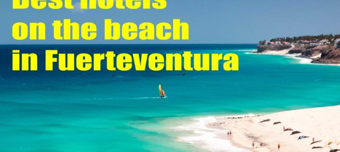 Best hotels on the beach in Fuerteventura