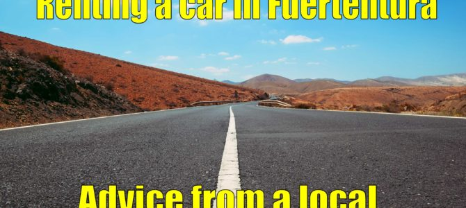 Renting a car in Fuerteventura | Car hire advice from a local